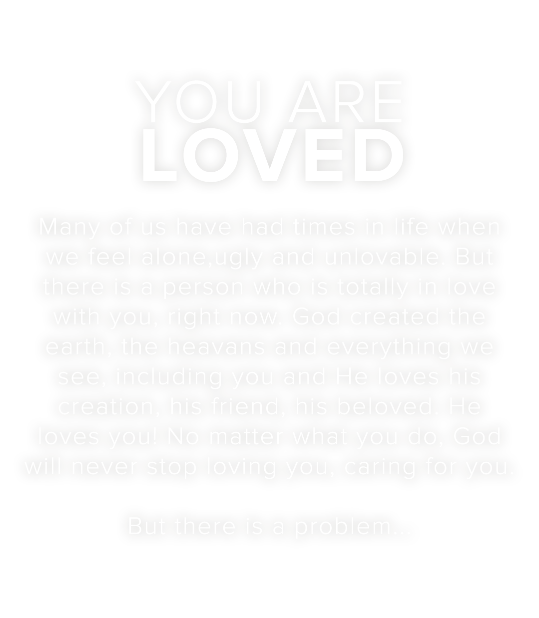 The Story Of Love – You Are Loved