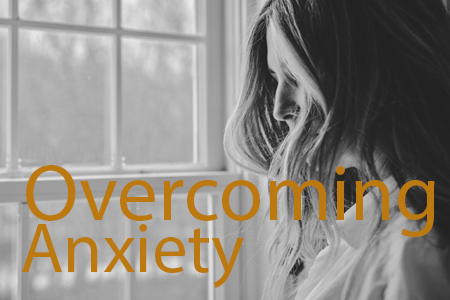 Overcoming Anxiety - Quick Sheets
