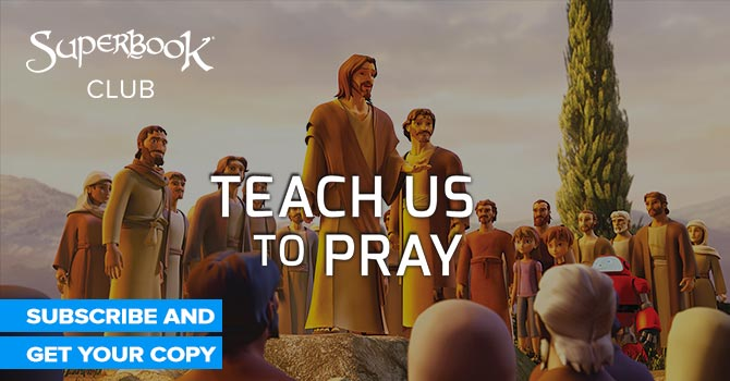 Superbook Club - Teach Us to Pray