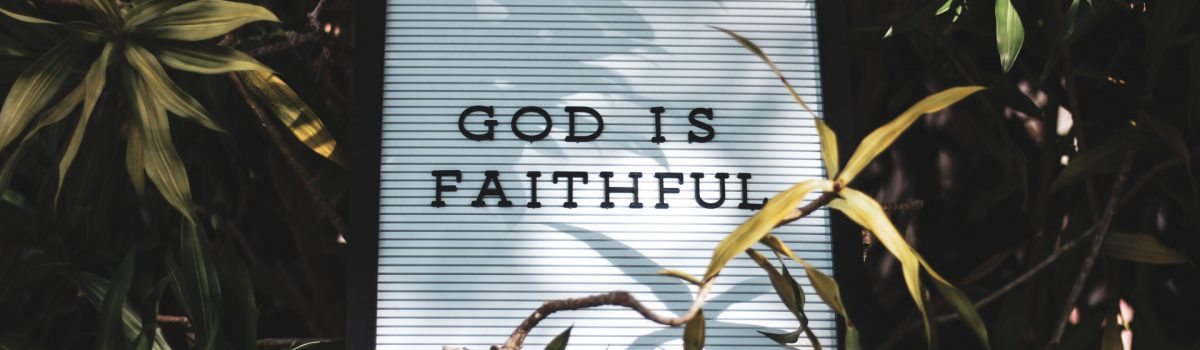 He is always faithful.